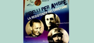 ribelli-per-amore-324x149 Giornata europea dei Giusti. I Ribelli per amore, la resistenza dei Cristiani Costume e Società Cultura